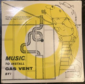 """Music to Install Gas Vents By."""