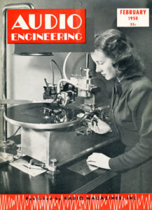Now that's how to cut a record! Audio Engineering, February 1950.